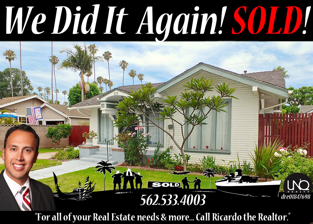 Ricardo the Realtor 562 533 4003 - Long Beach Homes for Sale Best Real Estate Agent 90815 90806 90814 90803 SOLD